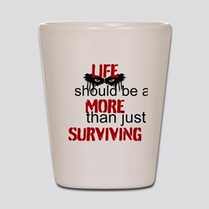 Life Should Be More Shot Glass