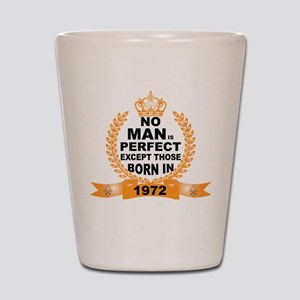 No Man is Perfect Except Those Born in 1972 Shot G