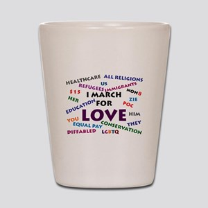 I March for Love Shot Glass