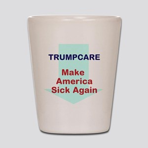 Make America Sick Again Shot Glass