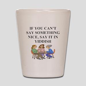 jewish yiddish wisdom Shot Glass