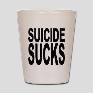 Suicide Sucks Shot Glass