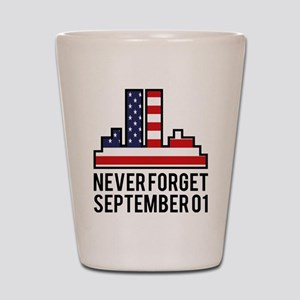 9 11 Never Forget Shot Glass