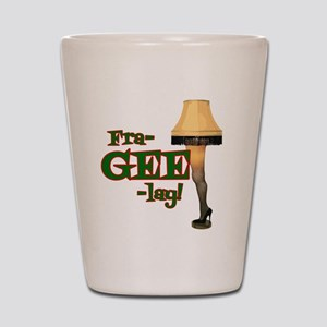 fra-GEE-lay! Shot Glass
