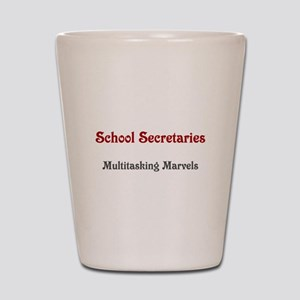 School Sec. Multitasking Marvels Shot Glass
