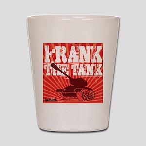 Frank The Tank Shot Glass