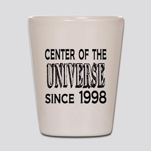 Center of the Universe Since 1998 Shot Glass