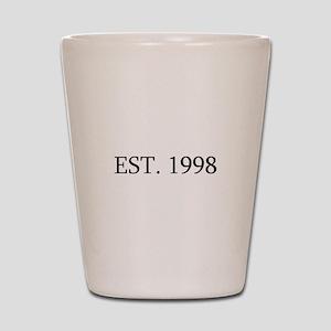 Est 1998 Shot Glass