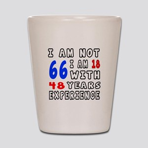 I am not 66 Birthday Designs Shot Glass