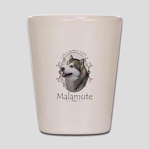 Life's Better Malamute Shot Glass