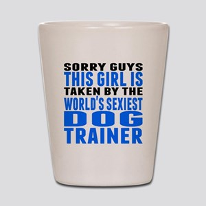 Taken By The Worlds Sexiest Dog Trainer Shot Glass