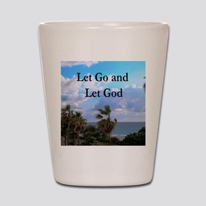 LET GO AND LET GOD Shot Glass