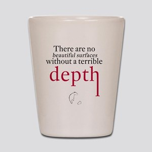 Nietzsche Quote - Beautiful Surfaces Shot Glass