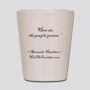 Alexander Hamilton: Here sir... Shot Glass