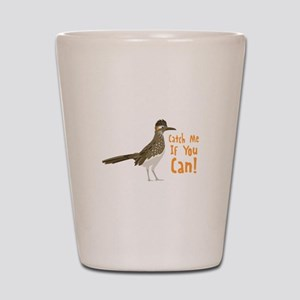 Catch Me If You Can! Shot Glass