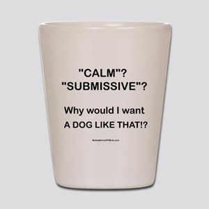 Who Wants Calm?! Shot Glass
