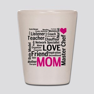 Mothers Day - Everything Mom Does! Shot Glass