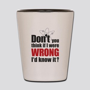 THE BIG BANG THEORY Don't you think if Shot Glass