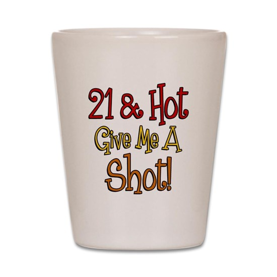 21 and Hot Shot Glass