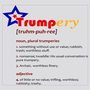 Trumpery Definition Trump Worthless Wall Art - CafePress