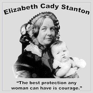 Elizabeth Cady Stanton Quote Gifts - CafePress