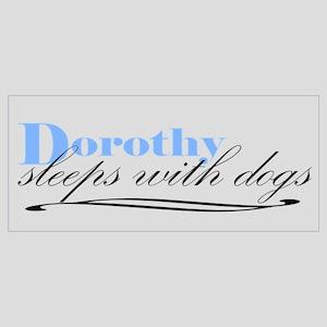 Dorothy Sleeps With Dogs
