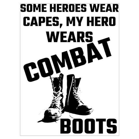 Some Heroes Wear Capes, My Hero Wears Combat Boots