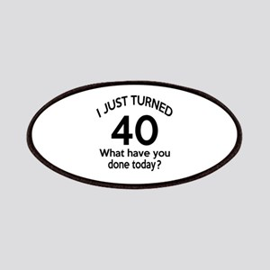 I Just Turned 40 What Have You Done Today ? Patch
