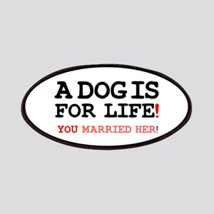 A DOG IS FOR LIFE - YOU MARRIED HER! Z Patches