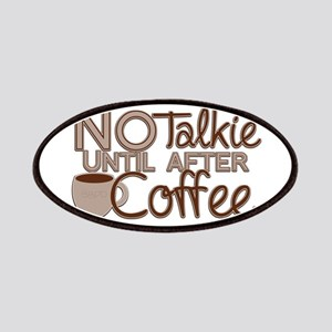 No Talkie Til Coffee Patches