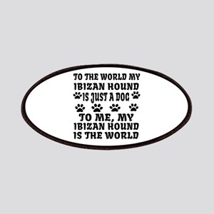 My Ibizan Hound Is The World Patch