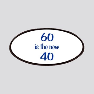 60 is the new 40 Patches