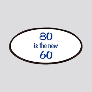80 is the new 60 Patches