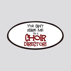 You Cant Scare Me...Choir... Patches