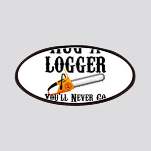 726ebd3c Hug A Logger You'll Never Go Back To Trees Patch