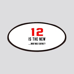 12 Is The New What Was I Saying ? Patch