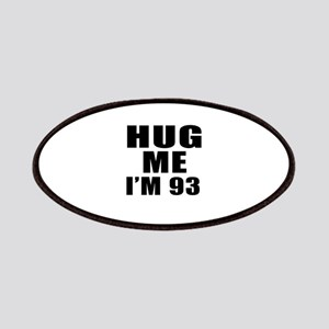 Hug Me I Am 93 Patch