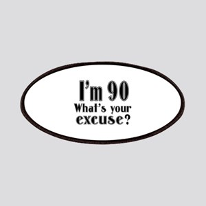 I'm 90 What is your excuse? Patch