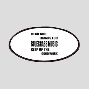 Dear God Thanks For Bluegrass Patch