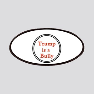 Trump Is A Big Bully... Patch