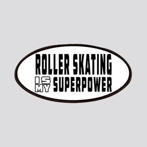 Roller Skating Is My Superpower Patches