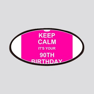 Keep Calm its your 90th Birthday Patches