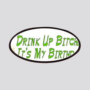 Drink Up Bitches Patches