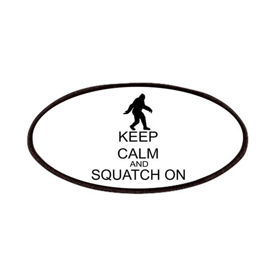 Keep Calm And Squatch On