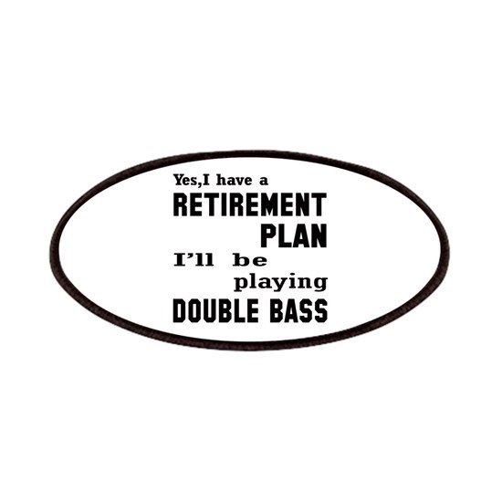 Yes, I have a Retirement plan Ill be playing Doubl