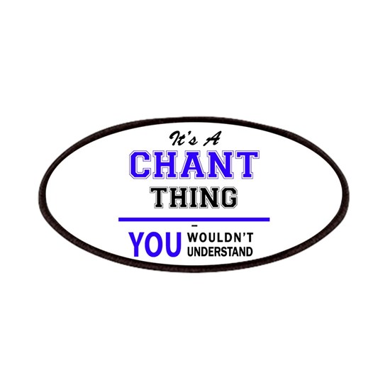 It's CHANT thing, you wouldn't understand