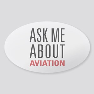 Aviation - Ask Me About Sticker (Oval)