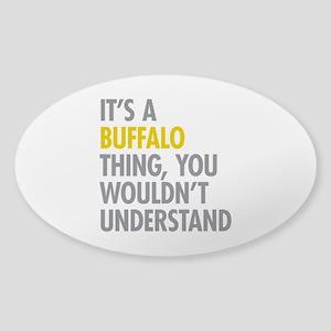 Its A Buffalo Thing Sticker (Oval)