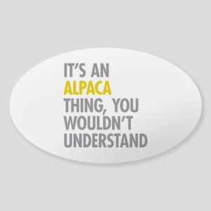 Its An Alpaca Thing Sticker (Oval)