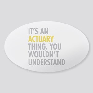Its An Actuary Thing Sticker (Oval)